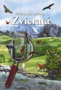 Zvieratá - Veľká kniha prírody cena od 0 Kč