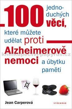 Jean Carper: 100 jednoduchých věcí, které můžete udělat proti Alzheimerově nemoci a úbytku paměti cena od 184 Kč
