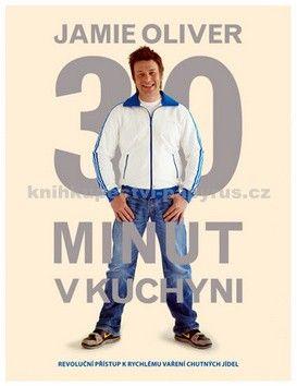Jamie Oliver: Jamie Oliver 30 minut v kuchyni cena od 413 Kč