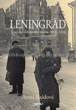 Anna Reid: Leningrad - Tragédie obleženého města, 1941–1944 cena od 258 Kč