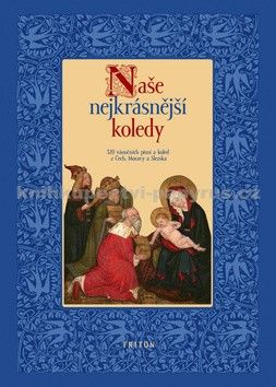 Pavel Svoboda: Naše nejkrásnější koledy - 320 vánoční písní a koled z Čech, Moravy a Slezska cena od 262 Kč