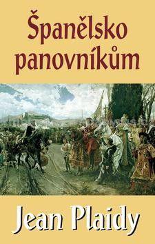 Jean Plaidy: Španělsko panovníkům cena od 119 Kč