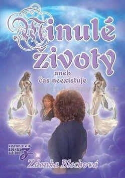 Zdenka Blechová: Minulé životy aneb čas neexistuje cena od 253 Kč