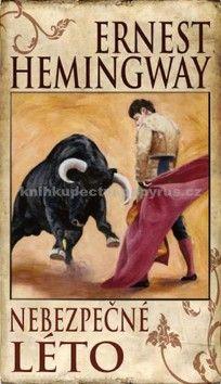 Ernest Hemingway: Nebezpečné léto cena od 197 Kč