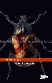 Ned Beauman: Boxer, brouk cena od 23 Kč