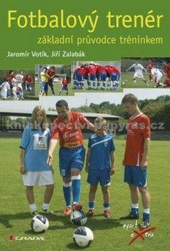 Jaromír Votík, Jiří Zalabák: Fotbalový trenér cena od 244 Kč