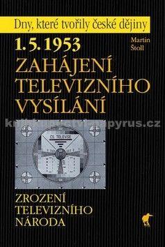 Martin Štoll: 1.5.1953 Zahájení televizního vysílání cena od 134 Kč