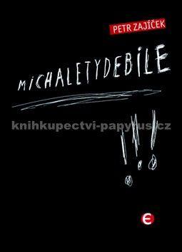 Petr Zajíček: Michaletydebile cena od 115 Kč