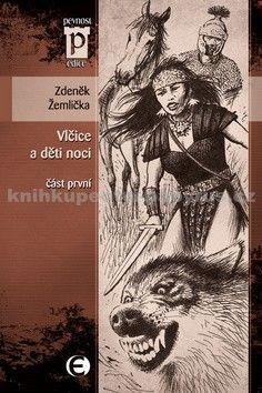 Zdeněk Žemlička: Vlčice a děti noci - část první (Edice Pevnost) cena od 95 Kč