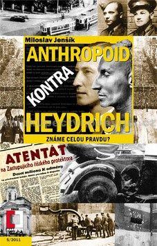 Miloslav Jenšík: Anthropoid kontra Heydrich (E-KNIHA) cena od 68 Kč