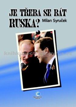 Milan Syruček: Je třeba se bát Ruska? (E-KNIHA) cena od 0 Kč
