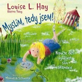 Louise L. Hay, Kristina Tracy: Myslím, tedy jsem! cena od 165 Kč