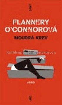 Flannery O'Connor: Moudrá krev cena od 195 Kč