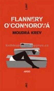 Flannery O´Connor: Moudrá krev cena od 182 Kč