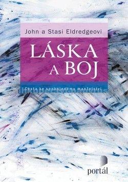 John Eldredge, Stasi Eldredge: Láska a boj cena od 252 Kč