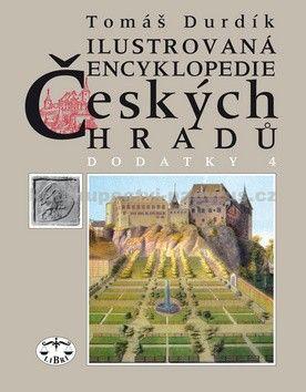 Tomáš Durdík: Ilustrovaná encyklopedie českých hradů Dodatky IV. cena od 174 Kč