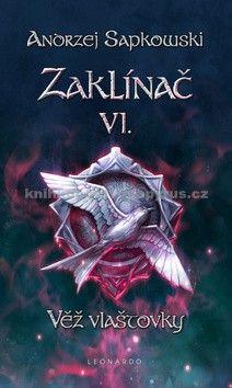 Sapkovski Andrzej: Zaklínač VI. - Věž vlaštovky cena od 186 Kč