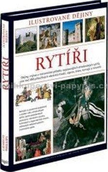 Kolektiv autorů: Rytíři - Ilustrované dějiny cena od 803 Kč