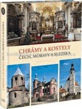 Marcela Nováková: Chrámy a kostely Čech, Moravy a Slezska cena od 0 Kč