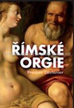 Prosper Castanier, Castanier Proper: Římské orgie cena od 46 Kč