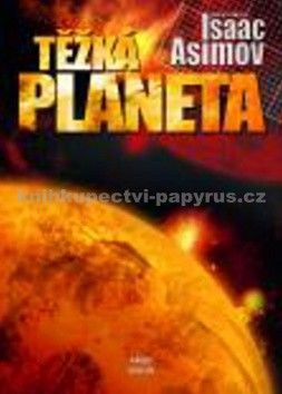 Isaac Asimov: Těžká planeta cena od 198 Kč