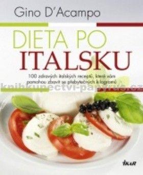 Gino D´Acampo: Dieta po italsku - 100 zdravých italských receptů, které vám pomohou zbavit se přebytečných kilogramů cena od 239 Kč