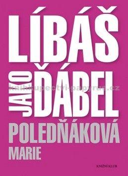 Marie Poledňáková: Líbáš jako ďábel cena od 176 Kč