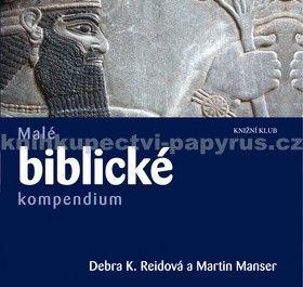 Martin Manser, Debra K. Reidová: Malé biblické kompendium cena od 245 Kč