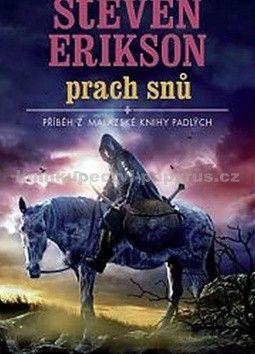 Steven Erikson: Malazská Kniha 9 - Prach snů cena od 325 Kč