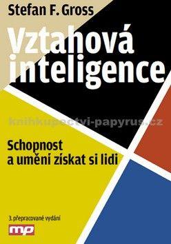 Stefan F. Gross: Vztahová inteligence - Schopnost a umění získat si lidi cena od 265 Kč