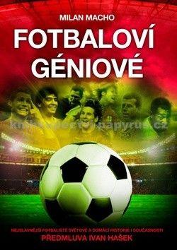 Milan Macho: Fotbaloví géniové cena od 223 Kč