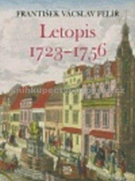 František Vácslav Felíř: Letopis 1723-1756 cena od 234 Kč