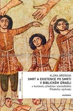 Klára Břeňová: Smrt a existence po smrti v biblickém Izraeli cena od 135 Kč