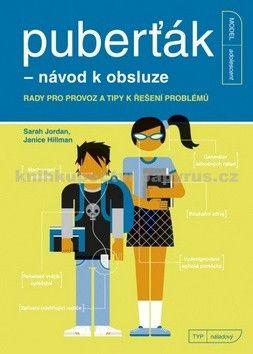 Sarah Jordan, Janice Hillman: Puberťák - návod k obsluze cena od 67 Kč