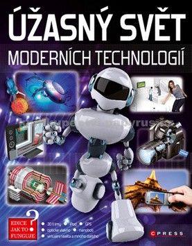 Kolektiv: Úžasný svět moderních technologií cena od 208 Kč