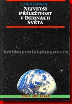 John Kalench: Největší příležitost v dějinách světa cena od 82 Kč