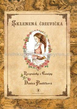 Danica Pauličková: Sklenená črievička cena od 191 Kč