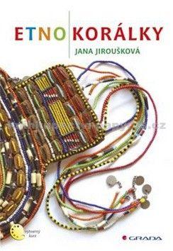 Jana Jiroušková: Etnokorálky cena od 72 Kč
