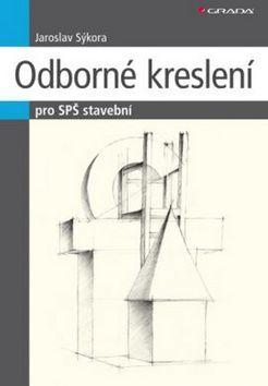 Jaroslav Sýkora: Odborné kreslení - pro SPŠ stavební cena od 185 Kč