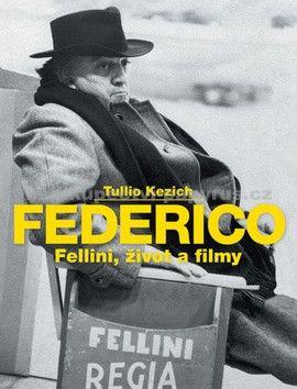 Tullio Kezich: Federico Fellini cena od 350 Kč