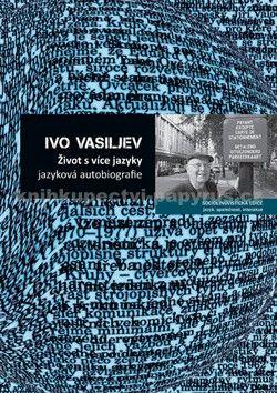 Ivo Vasiljev: Život s více jazyky cena od 200 Kč