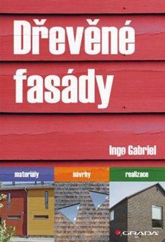 Ingo Gabriel: Dřevěné fasády - materiály, návrhy, realizace cena od 226 Kč