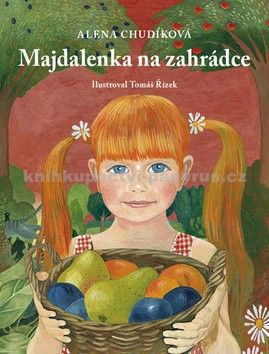 Alena Chudíková, Tomáš Řízek: Majdalenka na zahrádce cena od 108 Kč