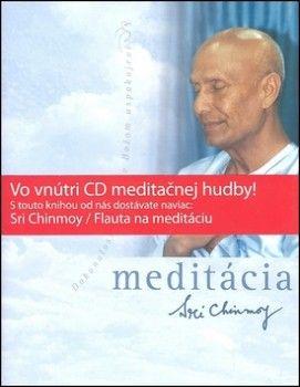 Sri Chinmoy: Meditácia a CD Flauta na meditáciu cena od 261 Kč