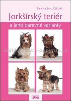Sandra Javorčeková: Jorkšírský teriér a jeho barevné varianty cena od 211 Kč