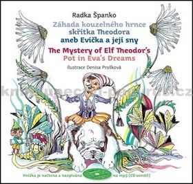 Radka Španko: Záhada kouzelného hrnce skřítka Theodora aneb Evička a její sny + CD mp3 cena od 249 Kč