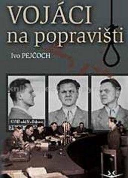 Ivo Pejčoch: Vojáci na popravišti cena od 344 Kč