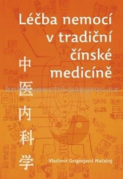 Vladimír Georgijevič Načatoj: Léčba nemocí v tradiční čínské medicíně cena od 413 Kč