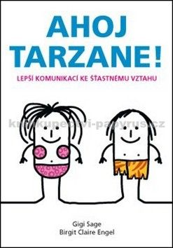 Gigi Sage, Birgit Claire Engel: Ahoj Tarzane! cena od 97 Kč