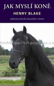 Henry Blake: Jak myslí koně cena od 141 Kč